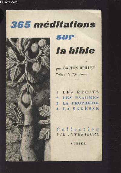 365 MEDITATIONS SUR LA BIBLE - TOME 1 : LES RECITS - MEDITATIONS DE 1 A 91.