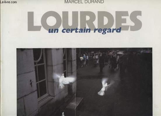 LOURDES - UN CERTAIN REGARD.