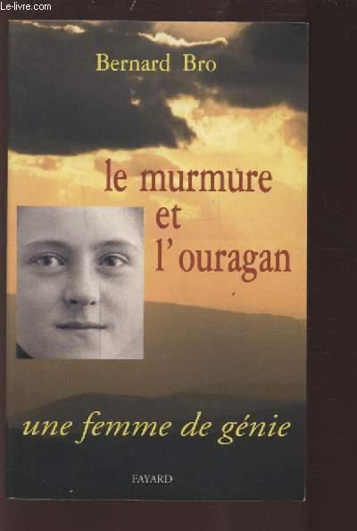 LE MURMURE ET L'OURAGAN - UNE FEMME DE GENIE.