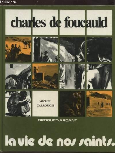 CHARLES DE FOUCAULD - LA VIE DE NOS SAINTS.