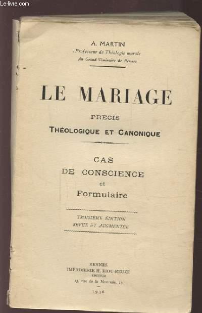LE MARIAGE - PRECIS THEOLOGIQUE ET CANONIQUE - CAS DE CONSCIENCE ET FOMULAIRE.