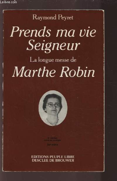 PRENDS MA VIE SEIGNEUR - LA LONGUE MESSE DE MARTHE ROBIN.