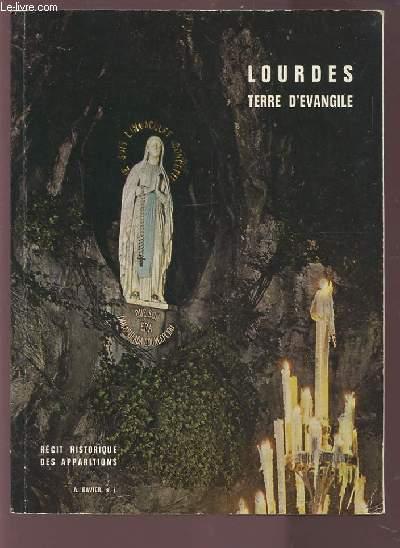 LOURDES - TERRE D'EVANGILE - RECIT HISTORIQUE DES APPARITIONS / PRESENTATION DES PRINCIPAUX DOCUMENTS DE L'EPOQUE.