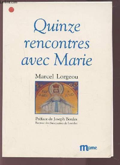 QUINZE RENCONTRES AVEC MARIE.