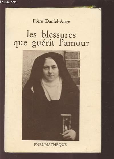 LES BLESSURES QUE GUERIT L'AMOUR.