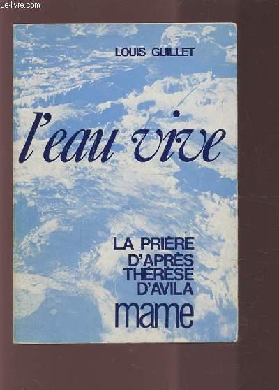L'EAU VIVE - LA PRIERE D'APRES THERESE D'AVILA.