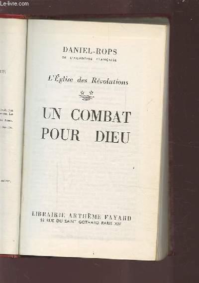 UN COMBAT POUR DIEU - L'EGLISE DES REVOLUTIONS.