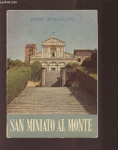 SAN MINIATO AL MONTE - DANS L'HISTOIRE ET DANS L'ART.