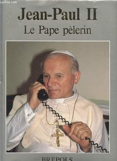 JEAN PAUL II - LE PAPE PELERIN.