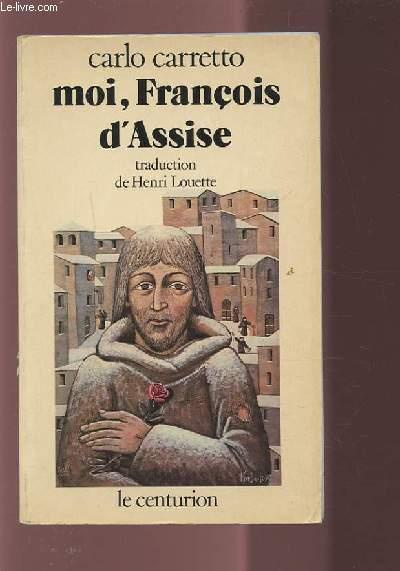 MOI, FRANCOIS D'ASSISE.
