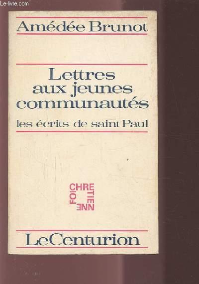 LETTRES AUX JEUNES COMMUNAUTES - LES ECRITS DE SAINT PAUL.