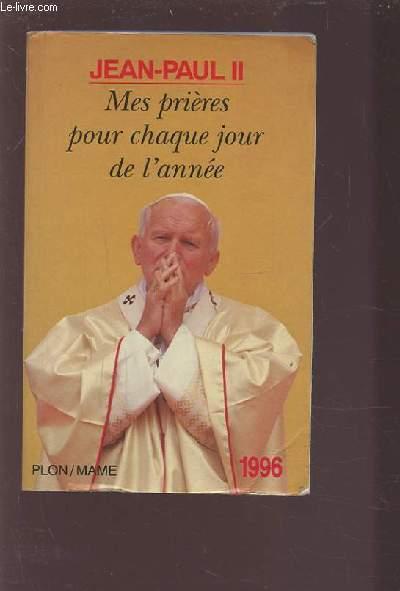 MES PRIERES POUR CHAQUE JOUR DE L'ANNEE.