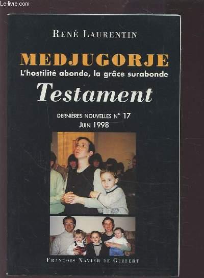 MEDJUGORJE - L'HOSTILITE ABONDE, LA GRACE SURABONDE - TESTAMENT - DERNIERES NOUVELLES N°17 JUIN 1998.