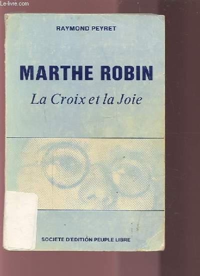 MARTHE ROBIN - LA CROIX ET LA JOIE.