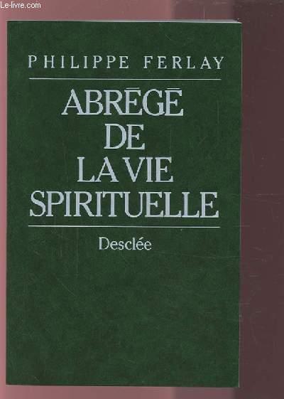 ABREGE DE LA VIE SPIRITUELLE.