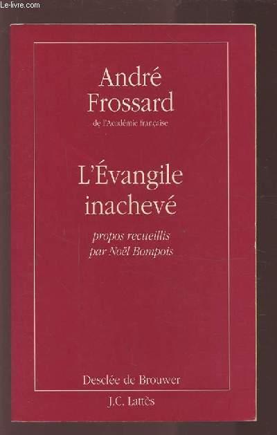 L'EVANGILE INACHEVE.