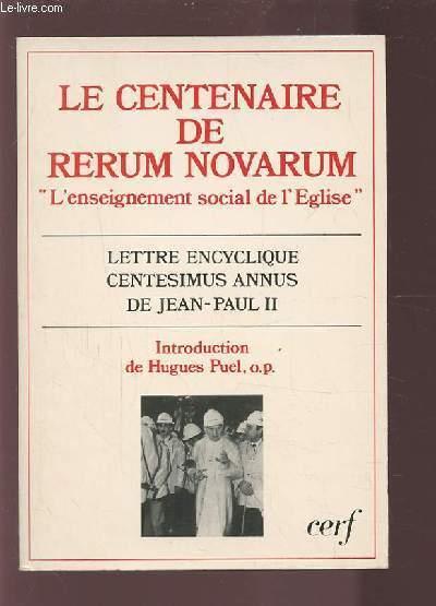 LE CENTENAIRE DE RERUM NOVARUM - L'ENSEIGNEMENT MORAL DE L'EGILSE - LETTRE ENCYCLIQUE CENTESIMUS ANNUS DE JEAN-PAUL II.