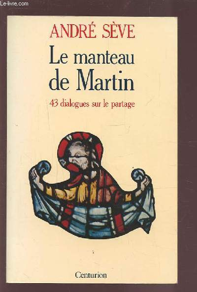 LE MANTEAU DE MARTIN - 43 DIALOGUES SUR LE PARTAGE.