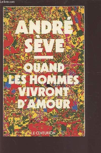 QUAND LES HOMMES VIVRONT D'AMOUR - 15 MEDITATIONS SUR LA CHARITE LARGE.