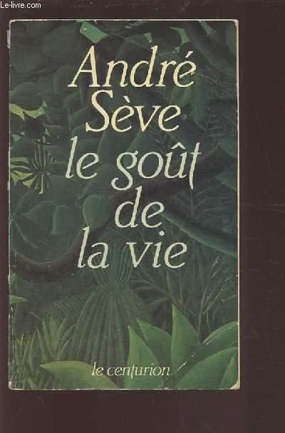 LE GOUT DE LA VIE - 20 MEDITATIONS SUR LA VIE QUOTIDIENNE.