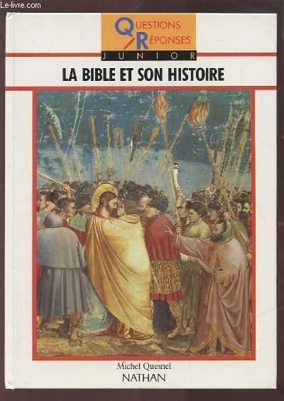LA BIBLE ET SON HISTOIRE - COLLECTION QUESTIONS REPONSES JUNIOR.