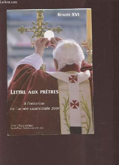 LETTRE AUX PRETES - A L'OCCASION DE L'ANNEE SACERDOTALE 2009.