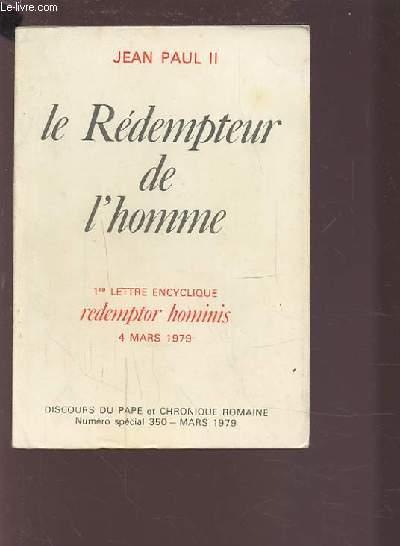 LE REDEMPTEUR DE L'HOMME - 1ERE LETTRE ENCYCLIQUE REDEMPTOR HOMINIS - 4 MARS 1979.