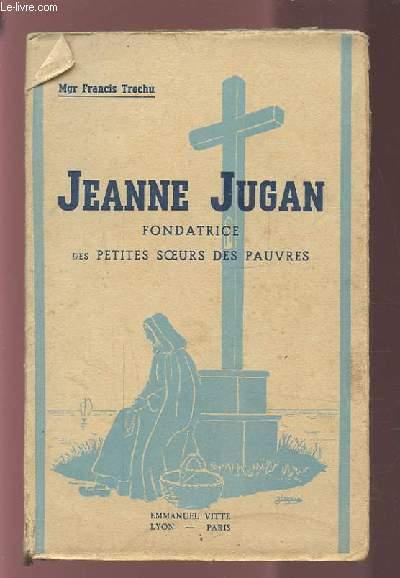 JEANNE JUGAN - FONDATRICE DES PETITES SOEURS DES PAUVRES.
