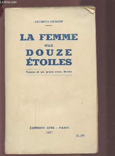 LA FEMME AUX DOUZE ETOILES - TRENTE ET UN JOURS AVEC MARIE.