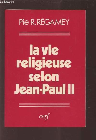 LA VIE RELIGIEUSE SELON JEAN PAUL II.