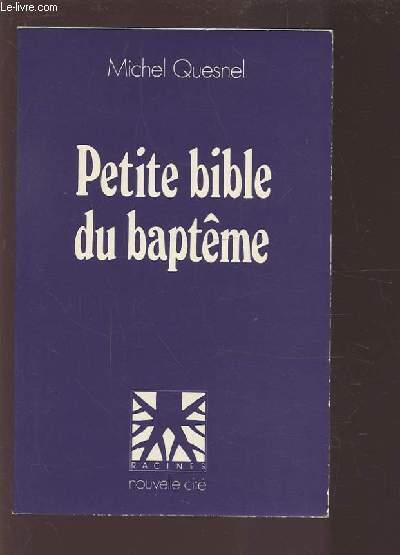 PETITE BIBLE DU BAPTEME.