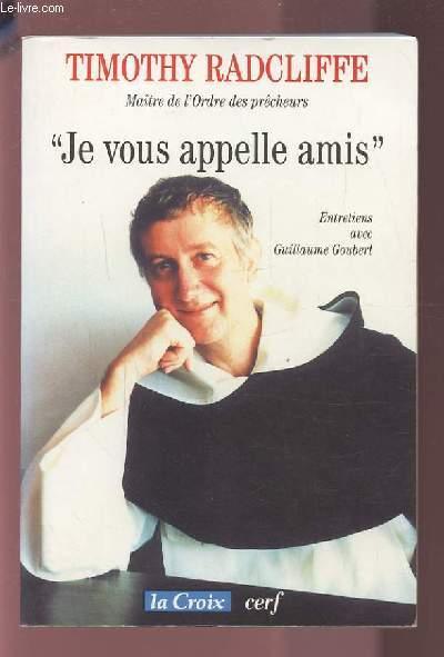 JE VOUS APPELLE AMIS - ENTRETIENS AVEC GUILLAUME GOUBERT.