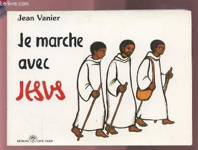 JE MARCHE AVEC JESUS.