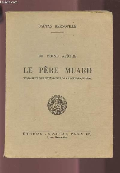 UN MOINE APOTRE - LE PERE MUARD.