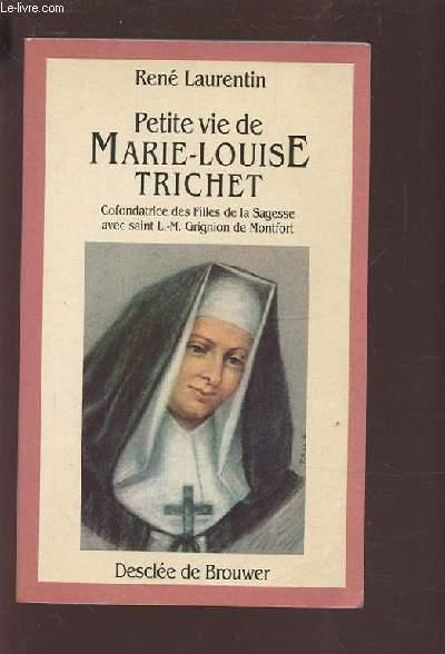 PETITE VIE DE MARIE LOUISE TRICHET.