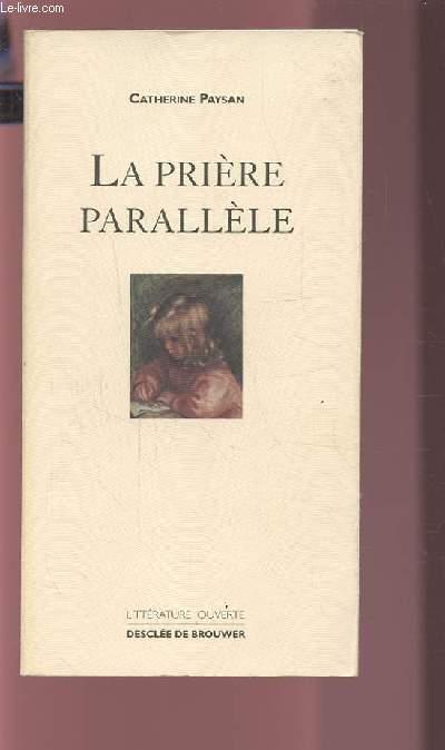 LA PRIERE PARALLELE.