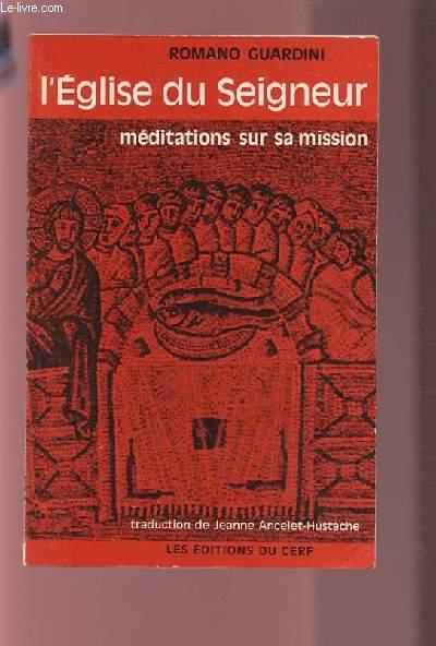 L'EGLISE DU SEIGNEUR - MEDITATIONS SUR SA MISSION.