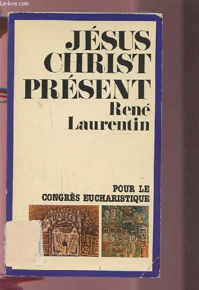 JESUS CHRIST PRESENT - POUR PREPARER LE CONGRES EUCHARISTIQUE.