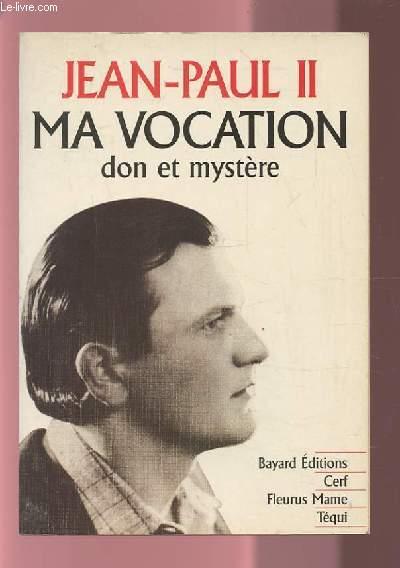 MA VOCATION - DON ET MYSTERE.