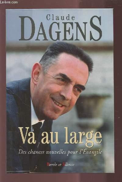 VA AU LARGE - DES CHANCES NOUVELLES POUR L'EGLISE.