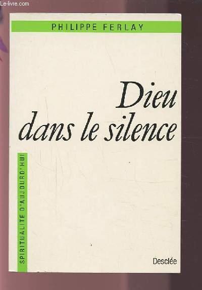 DIEU DANS LE SILENCE.