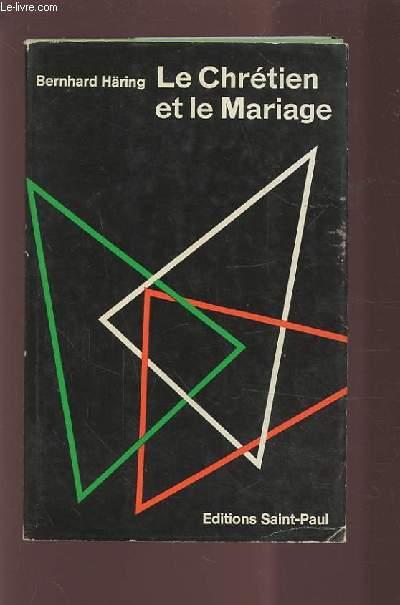 LE CHRETIEN ET LE MARIAGE.