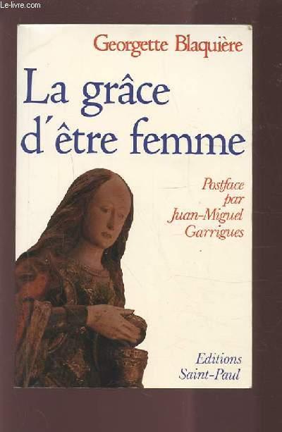 LA GRACE D'ETRE FEMME - POSTFACE PAR JUAN MIGUEL GARRIGUES.