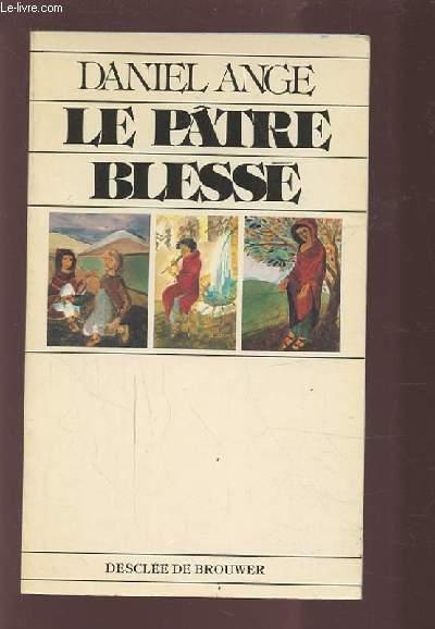 LE PATRE BLESSE.