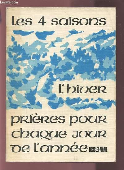 LES QUATRE SAISONS - TOME 1 : HIVER - PRIERES POUR CHAQUE JOUR DE L'ANNEE.