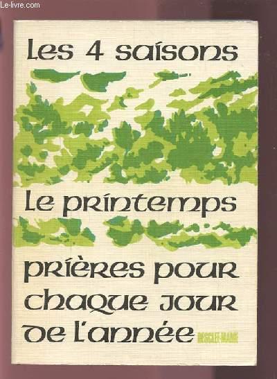 LES QUATRE SAISONS - TOME 2 : PRINTEMPS - PRIERES POUR CHAQUE JOUR DE L'ANNEE.