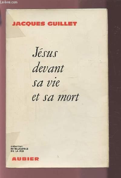 JESUS DEVANT SA VIE ET SA MORT.