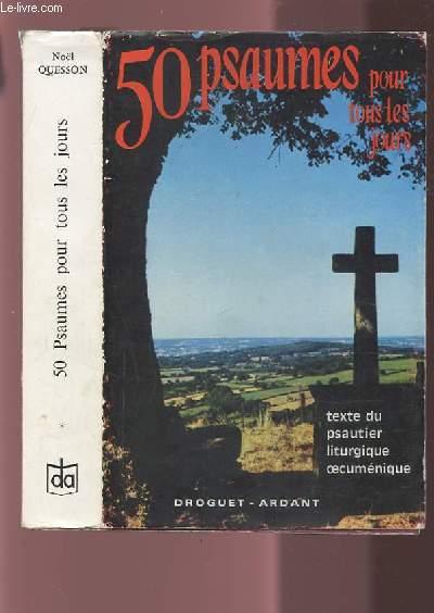 50 PSAUMES POUR TOUS LES JOURS - JALONS POUR LA PRIERE ET LA MEDITATION QUOTIDIENNE.
