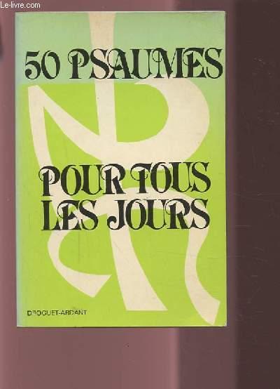 50 PSAUMES POUR TOUS LES JOURS - TOME 2 - JALONS POUR LA PRIERE ET LA MEDITATION QUOTIDIENNE.