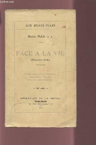 FACE A LA VIE - PREMIERE SERIE - GRANDEURS BAPTISMALES / LA FORCE D'AME / VERTUS NECESSAIRES.